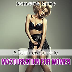 A Beginners Guide to Masturbation for Women Audiobook