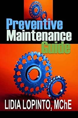 Preventive Maintenance Guide: Implementing CMMS by Lidia LoPinto MChE (2014-02-01)