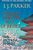 Akitada and the Way of Justice, I. J. Parker, 1492890502