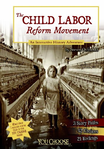 Reform Movement (The Child Labor Reform Movement: An Interactive History Adventure (You Choose: History))
