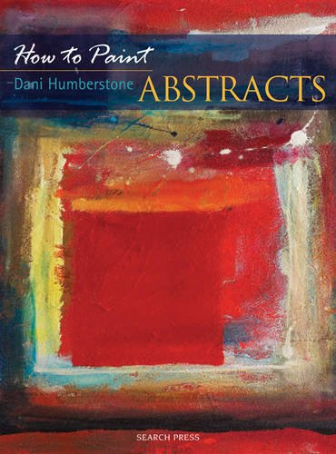 How to Paint: Abstracts