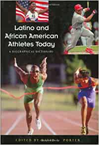 Latino and African American Athletes Today: A Biographical ...