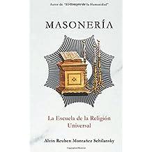 Masonería / Masonry: La escuela de la religión universal / The school of universal religion