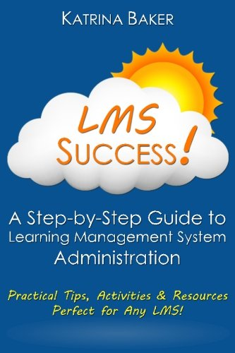LMS Success: A Step-by-Step Guide to Learning Management System Administration