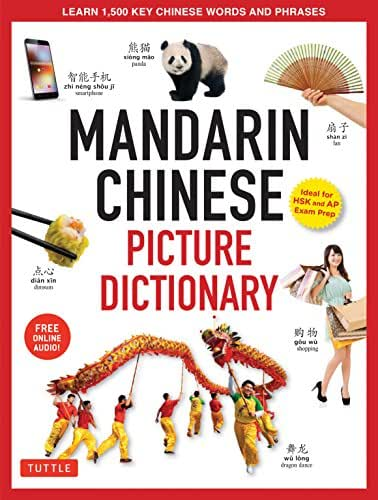 Mandarin Chinese Picture Dictionary: Learn 1,500 Key Chinese Words and Phrases (Perfect for AP and HSK Exam Prep, Includes Online Audio) (Tuttle Picture Dictionary)