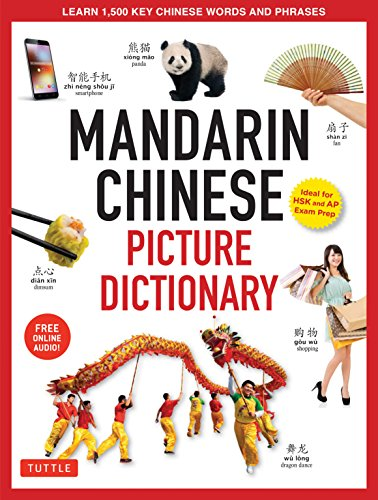 Mandarin Chinese Picture Dictionary: Learn 1,500 Key Chinese Words and Phrases (Perfect for AP and HSK Exam Prep, Includes Online Audio) (Tuttle Picture Dictionary) (Simplified Chinese Dictionary)