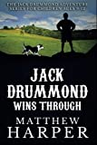 Jack Drummond Wins Through: The Jack Drummond Adventure Series for Children Ages 9-12 (Kids Books)