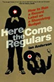 Here Come the Regulars, Ian  Anderson, 086547981X