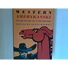 Western Amerykanski: Polish Poster Art and the Western