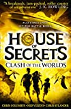 Clash of the Worlds (House of Secrets, Book 3)