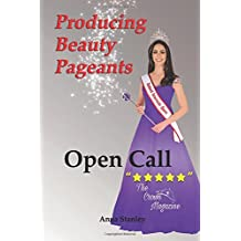 Producing Beauty Pageants: Open Call