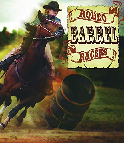 Rodeo Barrel Racers (All About The Rodeo) por Lynn Stone