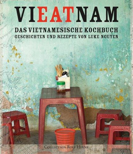 Das Vietnamesische Kochbuch. Geschichten Und Rezepte Von Luke Nguyen:  Amazon.de: Luke Nguyen: Bücher