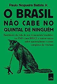 O Brasil não cabe no quintal de ninguém: Bastidores da vida de um economista brasileiro no FMI e nos BRICS e outros textos s