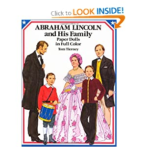 Abraham Lincoln and His Family Paper Dolls in Full Color (Dover President Paper Dolls) Tom Tierney, Paper Dolls and Paper Dolls for Grownups