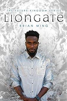 Liongate (The Future Kingdom Series Book 2) (English Edition) de [Ming, Brian]