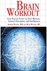 Brain Workout: Easy Ways to Power Up Your Memory, Sensory Perception, and Intelligence Paperback
