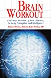 img - for Brain Workout: Easy Ways to Power Up Your Memory, Sensory Perception, and Intelligence book / textbook / text book