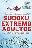 Sudoku Extremo Adultos Edición de Sudokus En Español Con 240 Rompecabezas