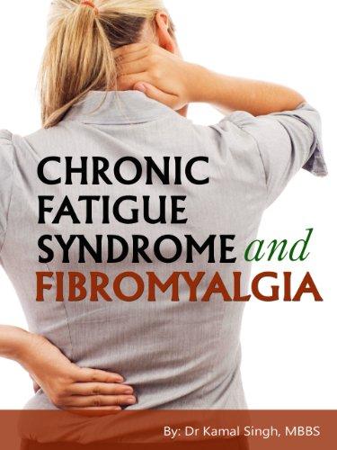 Chronic Fatigue Syndrome and Fibromyalgia: Causes of Fatigue, Pain and Fibromyalgia & Treatment