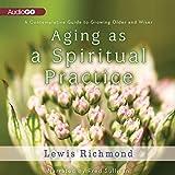 Bargain Audio Book - Aging as a Spiritual Practice  A Contempl