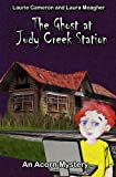 The Ghost at Judy Creek Station, Laurie Cameron, 1475132336