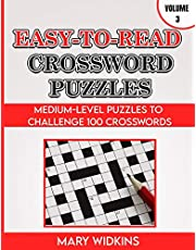 Easy-To-Read Crossword Puzzles Medium-Level Puzzles To Challenge 100 Crosswords: Large-Print Logic Book For Adults With Answers