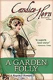 A Garden Folly (A Regency Romance)