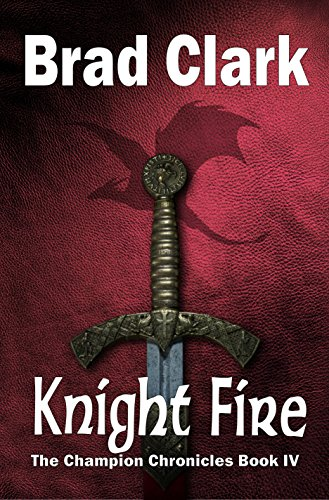 Knight Fire (The Champion Chronicles Book 4)