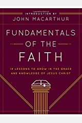 Fundamentals of the Faith: 13 Lessons to Grow in the Grace and Knowledge of Jesus Christ Tapa blanda