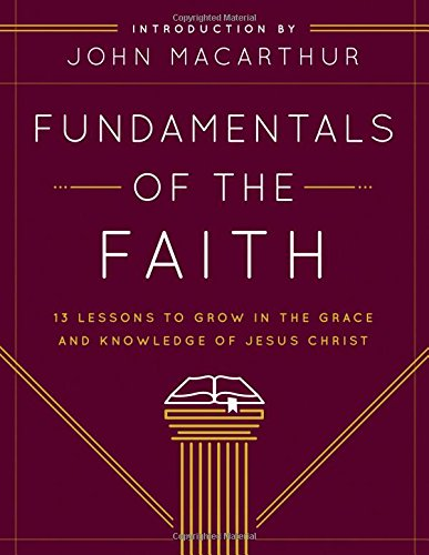Fundamentals of the Faith: 13 Lessons to Grow in the Grace and Knowledge of Jesus - Pa Stores Reading Outlet