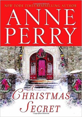 A Christmas Secret: A Novel (The Christmas Stories): Anne Perry ...