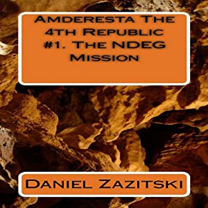 Amderesta The 4th Republic: The NDEG Mission, Book 1 Audiobook