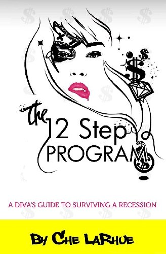 Download The 12-Step Program: A Diva's Guide to Surviving a Recession PDF