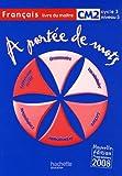 Français CM2 A portée de mots : Livre du maître, programmes 2008