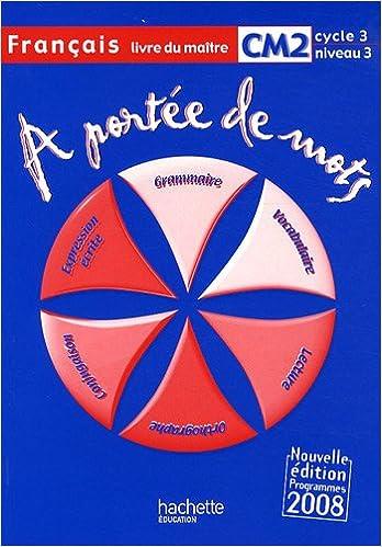 Francais Cm2 A Portee De Mots Livre Du Maitre Programmes