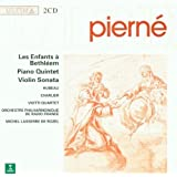 Pierne: Les Enfants a Bethleem / Piano Quintet / Violin Sonata by Wea/Erato Special Imports
