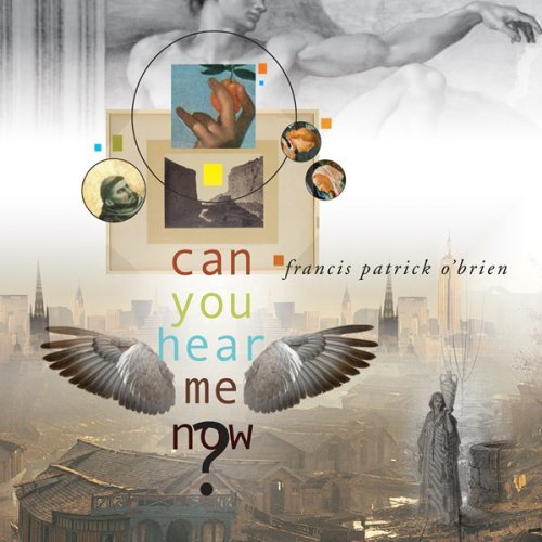 can-you-hear-me-now-by-francis-patrick-obrien-2011-04-12