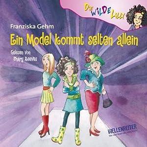 Ein Model kommt selten allein (Die wilde Lilly 4) Hörbuch