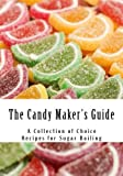 The Candy Maker's Guide. A Collection of Choice Recipes for Sugar Boiling. Compiled and published by The fletcher mnf'g. Co. Perhaps there is nothing more annoying to the trade than sticky boiled sugars. All clear goods when exposed to the atmosphere...