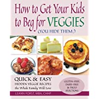 Deals on How to Get Your Kids to Beg for Veggies eBook ($9.99 Value)