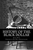 img - for History of the Black Dollar book / textbook / text book