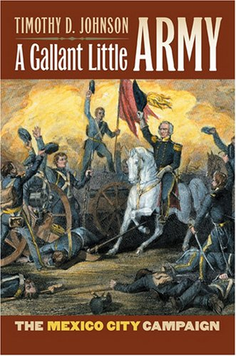 A Gallant Little Army: The Mexico City Campaign