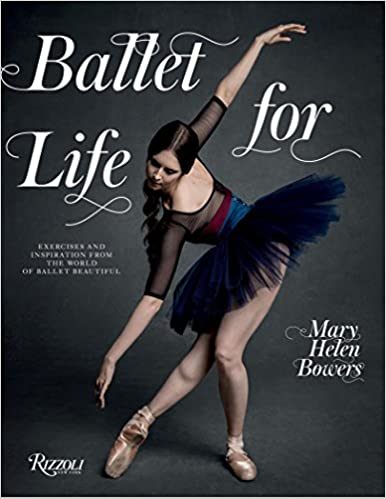 Ballet For Life Exercises And Inspiration From The World Of Ballet Beautiful Bowers Mary Helen Van Lamsweerde Inez Matadin Vinoodh Aldridge Lily 9780847858378 Amazon Com Books