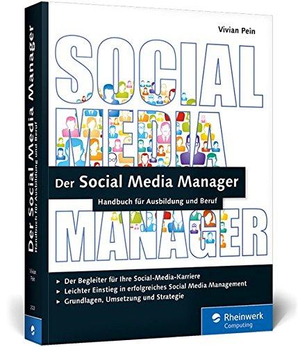 Der Social Media Manager: Das Handbuch für Ausbildung und Beruf (Galileo Computing)