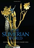 The Sumerian World (Routledge Worlds)