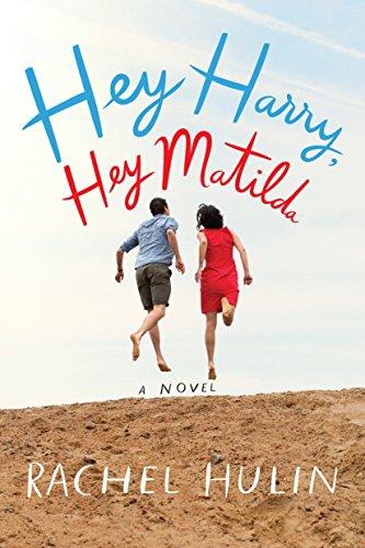 Hey Harry, Hey Matilda: A Novel