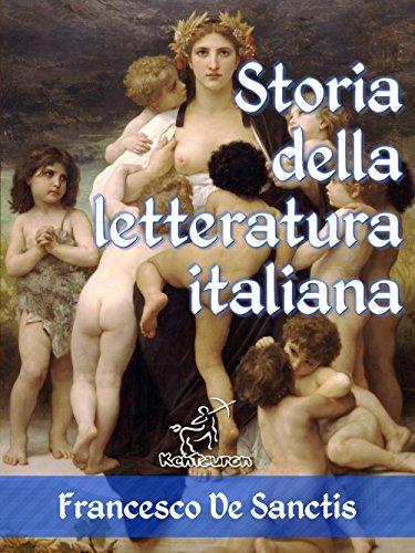 Storia della letteratura italiana (Edizione con note e nomi aggiornati) (Antologie della Letteratura Italiana) (Italian Edition)