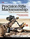 Precision Rifle Marksmanship: The Fundamentals - A