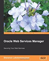Oracle Web Services Manager: Securing your Web Services